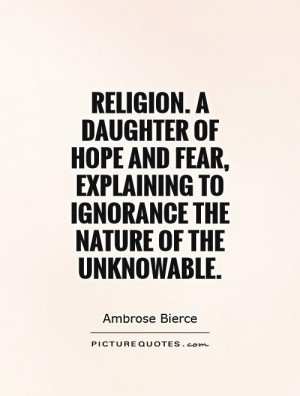 Hope Quotes Fear Quotes Religion Quotes Ambrose Bierce Quotes