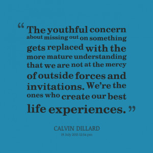 Quotes Picture: the youthful concern about missing out on something ...