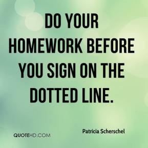 Patricia Scherschel - Do your homework before you sign on the dotted ...