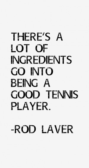 View All Rod Laver Quotes