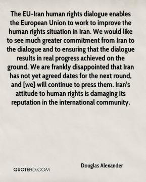 Douglas Alexander - The EU-Iran human rights dialogue enables the ...