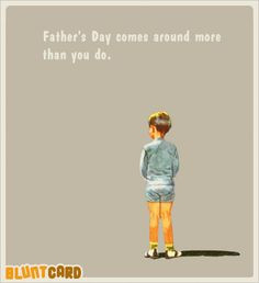 Image Quotes About Deadbeat Dads | There should be 'bad father's' day ...