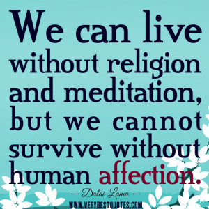 Dalai Lama Quotes, compassion quotes, affection quotes