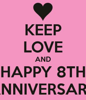 anniversary i wanna say happy 8th keep calm and happy 8th happy 8th ...