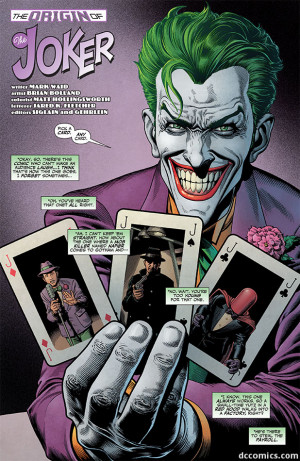 While the Joker hints that his origin is hazy, even to himself, he ...