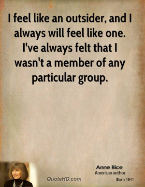 anne-rice-novelist-quote-i-feel-like-an-outsider-and-i-always-will.jpg