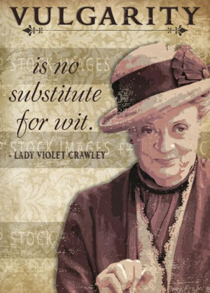 Downton Abbey Dowager Countess Quotes