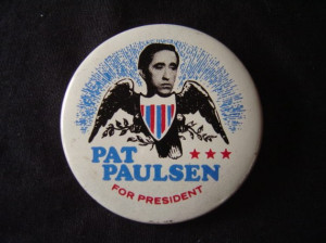 Pat Paulsen for President original pinback button - Smother Bros. 1968