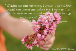 Happy morning quotes waking up this morning i smile. thich nhat hanh ...