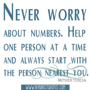 ... Help one person at a time and always start with the person nearest you