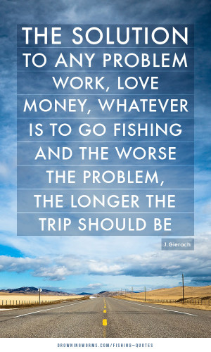 The Solution – Fishing Quote