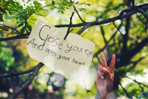 Close Your Eyes, And Open Your Heart