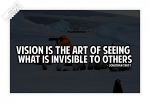 To fulfill your vision you must have foresight