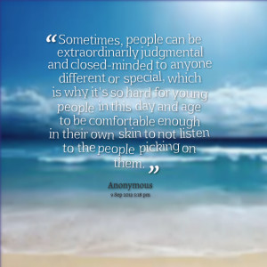 Quotes Picture: sometimes, people can be extraordinarily judgmental ...