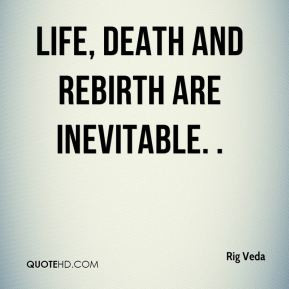 rig-veda-quote-life-death-and-rebirth-are-inevitable.jpg