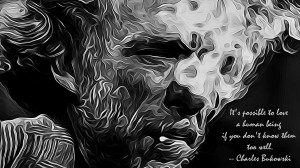... 3d com charles bukowski quotes charles bukowski quotes hd wallpaper 9