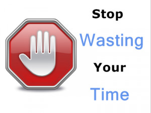 ... wasting-your-time-Using your Time Wisely – Use your Time Effectively