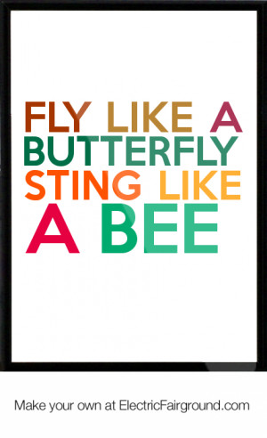 Fly like a butterfly sting like a bee Framed Quote