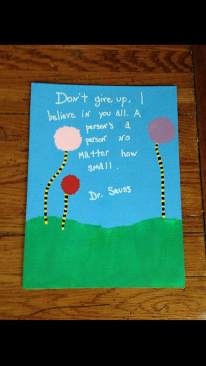 ... .etsy.com/listing/161340043/dr-seuss-quote-horton-hears-a-who-canvas