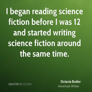 science fiction before I was 12 and started writing science fiction ...