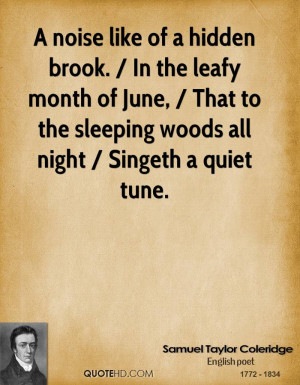 noise like of a hidden brook. / In the leafy month of June, / That ...