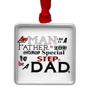 Step Dad Quote Fathers Day Christmas Tree Ornaments from Zazzle.
