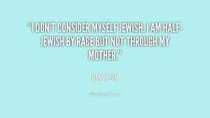 don't consider myself Jewish. I am half-Jewish by race but not ...