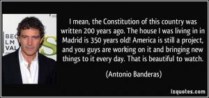 More Antonio Banderas Quotes