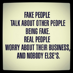 quote about fake people quotes love quotes life quotes and sayings