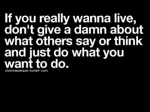 If you really wanna live – Life Hack Quote