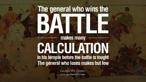 The general who wins the battle makes many calculations in his temple ...