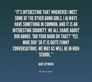 quote Jane Seymour its interesting that whenever i meet some 219365
