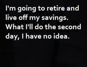 retirement quotes funny retirement quotes 98 funny retirement quotes ...