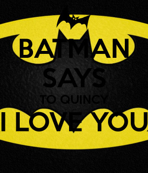 are all i love you batman i love you batman i love you batman