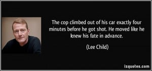 The cop climbed out of his car exactly four minutes before he got shot ...