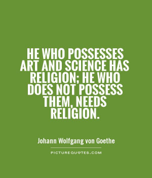 ... religion; he who does not possess them, needs religion Picture Quote