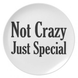 Not Crazy Just Special Dinner Plate