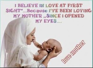 Cute Mother Quote: I Believe In Love At First Sight