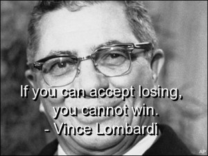 Vince-lombardi-quotes-sayings-meaningful-losing-win-short_large.jpg
