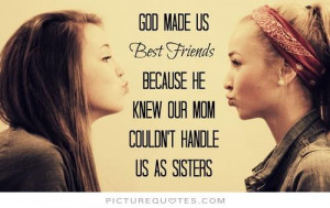 Best Friend Quotes Sister Quotes God Quotes Mom Quotes