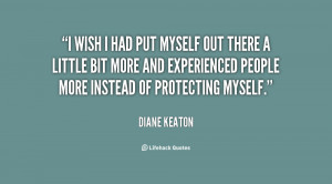 quote-Diane-Keaton-i-wish-i-had-put-myself-out-22193.png