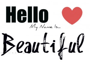 http://www.pics22.com/hello-my-name-is-beautiful-beauty-quote/