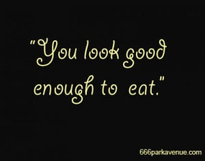 "Book Quote: ""You Look Good Enough To Eat"""