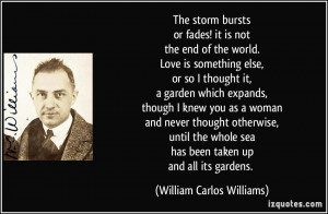 quote-the-storm-bursts-or-fades-it-is-not-the-end-of-the-world-love-is ...