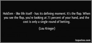 Hold'em - like life itself - has its defining moment. It's the flop ...