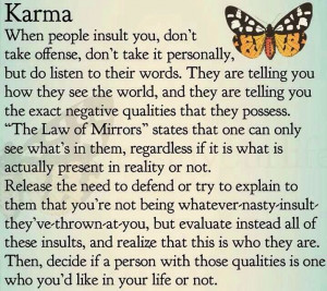 The way of KARMA now mind you I don't believe in karma as people like ...