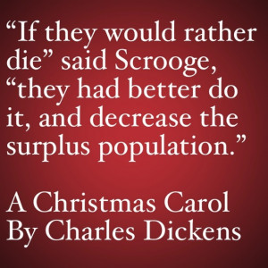 My Favorite Quotes from A Christmas Carol #7 - …decrease the surplus ...