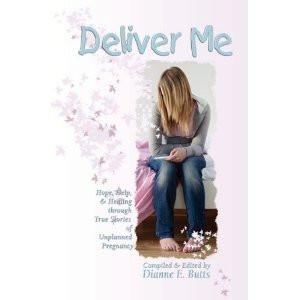 ... Me: Hope, Help, & Healing through True Stories of Unplanned Pregnancy