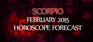 Scorpio February 2015 Horoscope Forecast