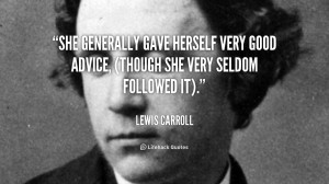 She generally gave herself very good advice, (though she very seldom ...